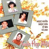 Xuân Họp Mặt - Ngọc Huyền,Vũ Linh,Various Artists