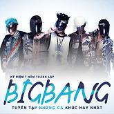 Tuyển Tập Các Bài Hát Hay Nhất Của BigBang-BIGBANG