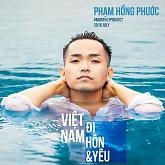 Album Việt Nam, Đi, Hôn Và Yêu - Phạm Hồng Phước
