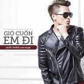 Gió Cuốn Em Đi (Single) - Quốc Thiên