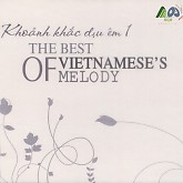 Khoảnh Khắc Dịu Êm 1 - The Best Of Vietnamese Melody-Various Artists