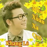 Mùa Xuân Xa Quê - Khang Lê