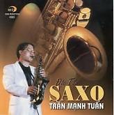 Độc Tấu Saxo - Trần Mạnh Tuấn