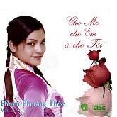 Cho Mẹ Cho Em Và Cho Tôi - Phạm Phương Thảo