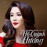 Album Tuyển Tập Các Bài Hát Hay Nhất Của Hồ Quỳnh Hương