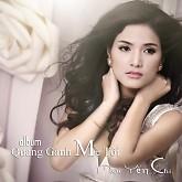 Album Quang Gánh Mẹ Tôi - Mai Yến Chi
