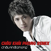Chu Khi Phong Dance Remix