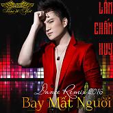 Album Remix 2016 Bay Mất Người - Lâm Chấn Huy