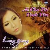 Album Ai Cho Tôi Tình Yêu