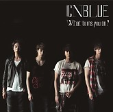 What Turns You On? (Japanese) - CNBlue