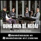 Album Đừng Nhìn Bề Ngoài (Single) - MTV, Lê Hoàng Phong