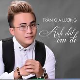 Album Anh Dắt Em Đi - Trần Gia Lương