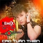 Remix Tình Tiền-Cao Tuấn Thiên