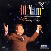 40 Năm Quang Thọ - Quang Thọ