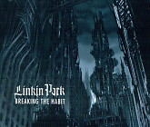 Breaking the Habit (Single) - Linkin Park