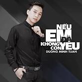 Album Nếu Em Đã Không Còn Yêu - Dương Minh Tuấn