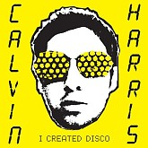 I Created Disco (CD1) - Calvin Harris