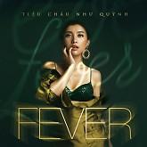 Album Fever (Single) - Tiêu Châu Như Quỳnh