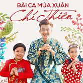 Album Bài Ca Mùa Xuân - Chí Thiện ft. Bé Bảo An ft. Thanh Ngọc