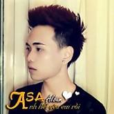 Anh Hết Yêu Em Rồi - Asa