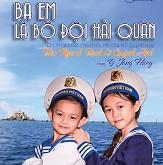 Ba Em Là Bộ Đội Hải Quân - Bé Bào Ngư,Bé Bạch Lê Quỳnh Anh,Bé Y Jang Hary