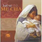 Playlist Album Gia Ân Vol. 05 - Hát về tình mẹ cha