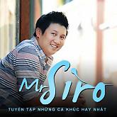 Tuyển Tập Các Bài Hát Hay Nhất Của Mr.Siro - Mr. Siro