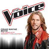 The Complete Season 7 Collection (The Voice Performance)-Craig Wayne Boyd