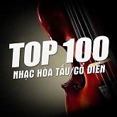 Top 100 Nhạc Hòa Tấu Cổ Điển Hay Nhất-Various Artists