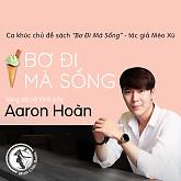 Album Bơ Đi Mà Sống (Ca Khúc Chủ Đề Sách Bơ Đi Mà Sống) - Aaron Hoàn