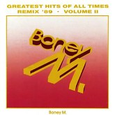 Greatest Hits Of All Times Vol.2, Remix 89 -  Boney M