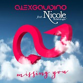 Missing You (Remixes) - EP - Alex Gaudino,Nicole Scherzinger