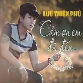 Cảm Ơn Em Đã Đến - Lưu Thiên Phú