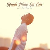 Hạnh Phúc Là Em (Single) - Nguyễn Hồng Ân