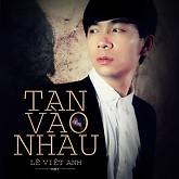 Album Tan Vào Nhau (Single)