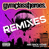 Ass Back Home (Remixes) - Gym Class Heroes ft. Neon Hitch