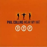 Wear My Hat -  Phil Collins