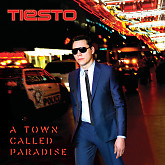 A Town Called Paradise (Deluxe Version) - Tiesto