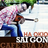 Album Sài Gòn Cafe Sữa Đá - Single