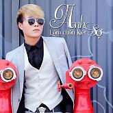 Album Anh Sợ - Lâm Chấn Kiệt