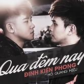 Qua Đêm Nay (Single) - Đinh Kiến Phong,Hồ Quang Hiếu
