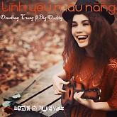 Tình Yêu Màu Nắng (Remix) - Đoàn Thúy Trang ft. BigDaddy