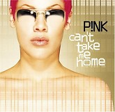 Can't Take Me Home - Pink