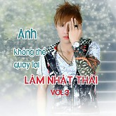 Anh Không Thể Quay Lại - Lâm Nhật Thái