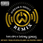 Scream & Shout (Remix) (Single) - will.i.am,Britney Spears,Hit-Boy,Waka Flocka Flame,Lil Wayne,Diddy