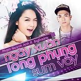 Ngày Xuân Long Phụng Sum Vầy (Single ) - Phạm Quỳnh Anh,BigDaddy