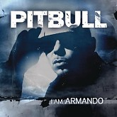 I Am Armando - Armando Reloaded - Pitbull