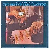 Timepieces: The Best Of Eric Clapton -  Eric Clapton
