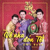 Album Về Nhà Đón Tết (Single) - SMS