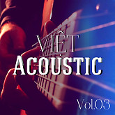 Việt Acoustic Vol. 3 - Various Artists